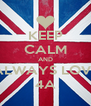 KEEP CALM AND ALWAYS LOVE 4A - Personalised Poster A4 size