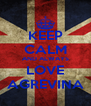 KEEP CALM AND ALWAYS LOVE AGREVINA - Personalised Poster A4 size