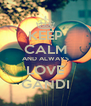 KEEP CALM AND ALWAYS LOVE GANDI - Personalised Poster A4 size