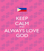 KEEP CALM AND ALWAYS LOVE GOD - Personalised Poster A4 size