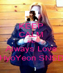 KEEP CALM AND Always Love HyoYeon SNSD - Personalised Poster A4 size