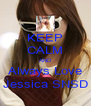 KEEP CALM AND Always Love Jessica SNSD - Personalised Poster A4 size