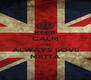 KEEP CALM AND ALWAYS LOVE METTA - Personalised Poster A4 size