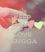 KEEP CALM AND ALWAYS LOVE RENGGA - Personalised Poster A4 size