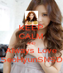 KEEP CALM AND Always Love SeoHyunSNSD - Personalised Poster A4 size