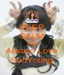 KEEP CALM AND Always Love SooYoung - Personalised Poster A4 size