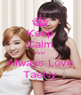 Keep Calm And Always Love TaeNy - Personalised Poster A4 size