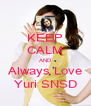 KEEP CALM AND Always Love Yuri SNSD - Personalised Poster A4 size
