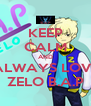 KEEP CALM AND ALWAYS LOVE ZELO B.A.P - Personalised Poster A4 size