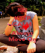 KEEP CALM AND Always Move On - Personalised Poster A4 size