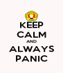 KEEP CALM AND ALWAYS PANIC - Personalised Poster A4 size