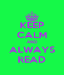 KEEP CALM AND ALWAYS READ - Personalised Poster A4 size