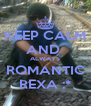 KEEP CALM AND  ALWAYS ROMANTIC REXA :* - Personalised Poster A4 size