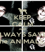 KEEP CALM AND ALWAYS SAVE's the ANIMALS..! - Personalised Poster A4 size