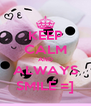KEEP CALM AND ALWAYS SMILE =] - Personalised Poster A4 size