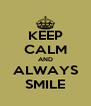 KEEP CALM AND ALWAYS SMILE - Personalised Poster A4 size
