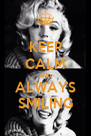 KEEP CALM AND ALWAYS SMILING - Personalised Poster A4 size