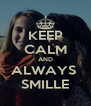 KEEP CALM AND ALWAYS  SMILLE - Personalised Poster A4 size