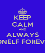 KEEP CALM AND ALWAYS SONELF FOREVER - Personalised Poster A4 size