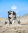 KEEP CALM AND ALWAYS STAY POSITIVE - Personalised Poster A4 size