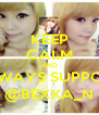 KEEP CALM AND ALWAYS SUPPORT @BEXXA_N - Personalised Poster A4 size