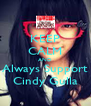 KEEP CALM AND Always Support Cindy Gulla - Personalised Poster A4 size