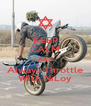 KEEP CALM AND Always Throttle With NiLoy - Personalised Poster A4 size