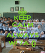 KEEP CALM AND ALWAYS W/ 7A {} - Personalised Poster A4 size