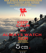 KEEP CALM AND ALWAYS WATCH  5CM - Personalised Poster A4 size