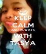 KEEP CALM AND ALWAYS WITH TASYA - Personalised Poster A4 size