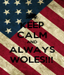 KEEP CALM AND ALWAYS WOLES!!! - Personalised Poster A4 size