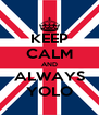 KEEP CALM AND ALWAYS YOLO - Personalised Poster A4 size