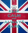 KEEP CALM AND ALWAYS ZARK - Personalised Poster A4 size