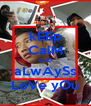 kEEp CalM AnD aLwAySs LoVe yOu - Personalised Poster A4 size