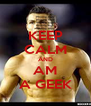 KEEP CALM AND AM A GEEK - Personalised Poster A4 size