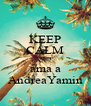 KEEP CALM AND ama a AndreaYamin - Personalised Poster A4 size