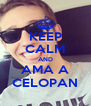 KEEP CALM AND AMA A CELOPAN - Personalised Poster A4 size