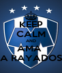KEEP CALM AND AMA  A RAYADOS - Personalised Poster A4 size