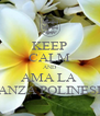 KEEP CALM AND AMA LA  DANZA POLINESIA - Personalised Poster A4 size