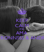 KEEP CALM AND AMA SHERONNSSS & ANDREA - Personalised Poster A4 size