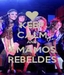 KEEP CALM AND AMAMOS REBELDES - Personalised Poster A4 size