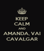 KEEP CALM AND AMANDA, VAI CAVALGAR - Personalised Poster A4 size