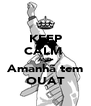 KEEP CALM  AND Amanhã tem OUAT - Personalised Poster A4 size