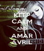 KEEP CALM AND AMAR AVRIL - Personalised Poster A4 size