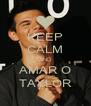 KEEP CALM AND AMAR O TAYLOR - Personalised Poster A4 size