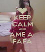 KEEP CALM AND AME A  FAFA - Personalised Poster A4 size