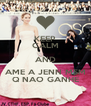 KEEP CALM AND AME A JENN MSM Q NAO GANHE - Personalised Poster A4 size