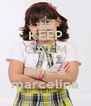 KEEP CALM AND ame a marcelina - Personalised Poster A4 size