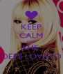 KEEP CALM AND AME  DEMI LOVATO - Personalised Poster A4 size