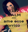 KEEP CALM AND ame esse sorriso   - Personalised Poster A4 size